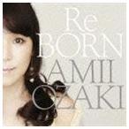 尾崎亜美/ReBORN(通常盤) CD