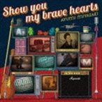 宮崎歩/Show you my brave hearts(初回限定盤/CD+DVD) CD