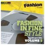 Yahoo!ぐるぐる王国 ヤフー店ファッション・イン・ファイン・スタイル・シグニフィカント・ヒッツ・ヴォリューム2 CD