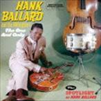 ハンク・バラード&ザ・ミッドナイターズ/ザ・ワン・アンド・オンリー + スポットライト・オン・ハンク・バラード +4 CD