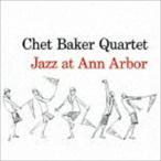 チェット・ベイカー/ジャズ・アット・アナーバー +5ボーナストラックス CD