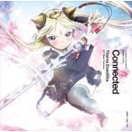 ティラナ・エクセディリカ(CV:吉岡茉祐) / Connected [CD]