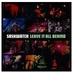 サスクワッチ/リーヴ・イット・オール・ビハインド CD