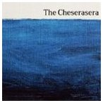 The Cheserasera / The Cheserasera [CD]