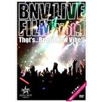 Brand New Vibe/BNV LIVE FILM Vol.1 〜That's... Brand New Vibe!!〜 DVD