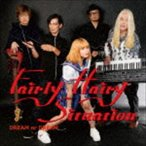 fairly hairy situation / DREAM or DREAM [CD]