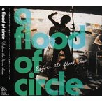a flood of circle/Before the flood three CD