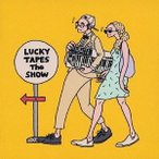 LUCKY TAPES / The SHOW [CD]