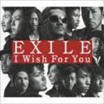 EXILE/I Wish For You(CD+DVD/ジャケットA) CD