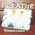 BREATHE / Tomorrows(CD+DVD ※Tomorrows Music Video 2nd Version収録) [CD]