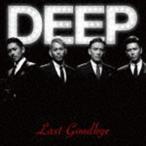 DEEP/ラスト・グッバイ(CD+DVD) CD