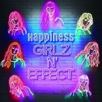 Happiness/GIRLZ N' EFFECT(CD+DVD(スマプラ対応)) CD