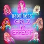 Happiness/GIRLZ N' EFFECT(CD+Blu-ray(スマプラ対応)) CD