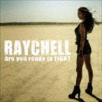 Raychell/Are you ready to FIGHT CD