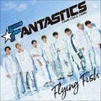 FANTASTICS from EXILE TRIBE / Flying Fish [CD]