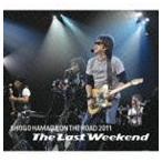 ショッピング2011 浜田省吾/ON THE ROAD 2011 The Last Weekend CD
