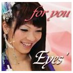 Eyes' / for you [CD]
