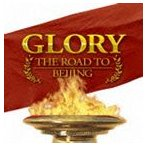 GLORY THE ROAD TO BEIJING [CD]