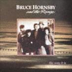 ブルース・ホーンズビー&ザ・レインジ / ザ・ウェイ・イット・イズ(期間生産限定盤) [CD]