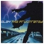 GLAY/THE FRUSTRATED(通常盤) CD