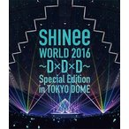 SHINee WORLD 2016〜D×D×D〜 Special Edition in TOKYO(通常盤) Blu-ray