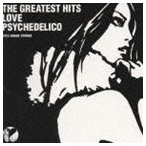 LOVE PSYCHEDELICO/THE GREATEST HITS CD