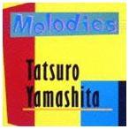 山下達郎 / メロディーズ 30th Anniversary Edition [CD]
