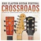 エリック・クラプトン/クロスロード・ギター・フェスティヴァル 2013 CD