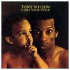 Yahoo!ぐるぐる王国 ヤフー店トニー・ウィルソン/アイ・ライク・ユア・スタイル CD