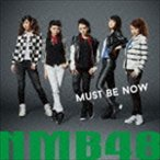NMB48 / MUST BE NOW(通常盤/Type-A/CD+DVD) [CD]