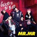 MR.MR / GOOD TO BE BAD(初回限定盤/CD+DVD) [CD]
