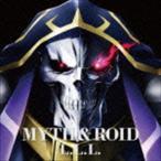 MYTH & ROID/TVアニメーション オーバーロード エンディングテーマ::L.L.L. CD