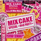 CD)MIX CAKE SPECIAL〜R&B Party〜mixed by DJ Mike-Masa (VICP-64770)