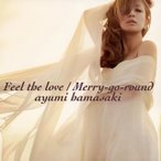 CD)浜崎あゆみ/Feel the love/Merry-go-round(DVD付) (AVCD-48775)