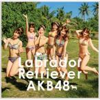 CD)AKB48/ラブラドール・レトリバー(Type K)(初回出