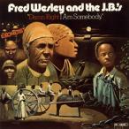 CD)フレッド・ウェズリー&ザ・JBズ/ダム・ライト・アイ・アム・サムバディ(生産限定盤)(2018/12/0 (UICY-76595)