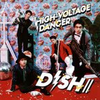 CD)DISH///HIGH-VOLTAGE DANCER(初回出荷限定盤(初回生産限定盤A))(DVD付) (SRCL-9095)