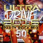 CD)ULTRA DRIVE BEST OF 2016 PARTY ROCK MIX 50Tunes mixe (QAIR-10045)