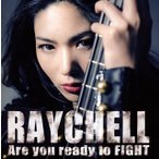 CD)Raychell/Are you ready to FIGHT(DVD付) (RZCD-86287)