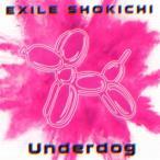 CD)EXILE SHOKICHI/Underdog(DVD付) (RZCD-86563)