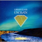 CD)UNCHAIN/LIBYAN GLASS (CRCP-40561)