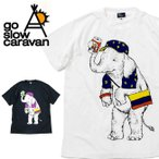 go slow caravan ゴースローキャラバン ゾウフェスTEE  380805 【Tシャツ アウトドア フェス】