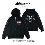 テトラポッツ フィッシュ&ポッツパーカーTPO-014 ブラック 長袖 Tetrapots FISH&POTS PARKA