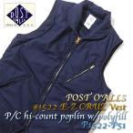 POST O'ALLS(ポストオーバーオールズ) #1522 E-Z CRUZ Vest P/C hi-count poplin w/polyfill P1522-P51