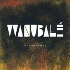 Wanubale / Phosphenes 輸入盤 〔CD〕