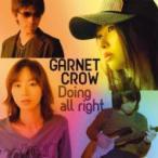 Garnet Crow ガーネットクロウ / Doing all right  (B)  〔CD Maxi〕