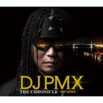 DJ PMX ピーエムエックス / DJ PMX THE CHRONICLE〜Best Works  〔CD〕