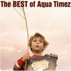 Aqua Timez アクアタイムズ / The BEST of Aqua Timez  〔CD〕
