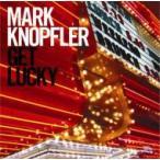 Mark Knopfler マークノップラー / Get Lucky 輸入盤 〔CD〕