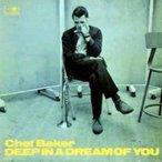 Chet Baker チェットベイカー / Deep In A Dream Of You  輸入盤 〔CD〕